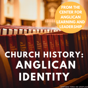 Books of Common Prayer on a bookshelf  Text: Church History: Anglican Identity, from the Center for Anglican Learning and Lead